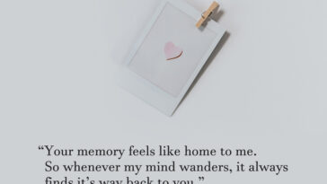 Your Memory Feels Like Home To Me