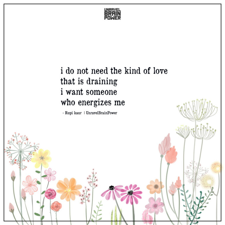 I Do Not Need The Kind Of Love That Is Draining