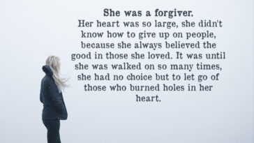 She Was A Forgiver. Her Heart Was So Large