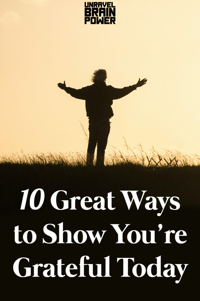 10 Great Ways to Show You're Grateful Today