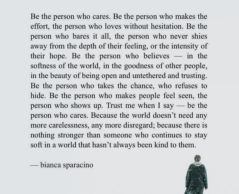 Be The Person Who Cares. Be The Person Who Makes The Effort