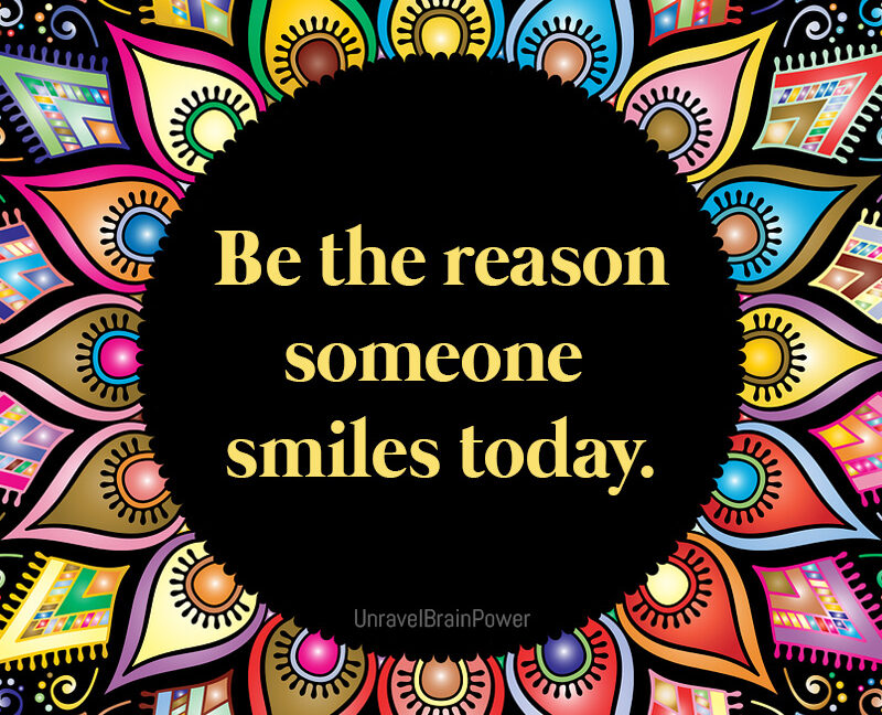 Be Reason Someone Smiles Today