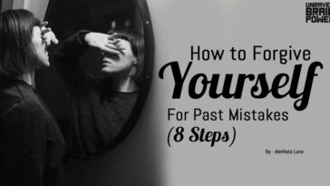 How to Forgive Yourself For Past Mistakes