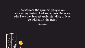 Sometimes The Quietest People Are Screaming Inside