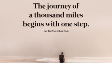 The Journey Of A Thousand Miles Begins With One Step