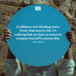 Confidence Isn't Thinking You're Better Than Anyone