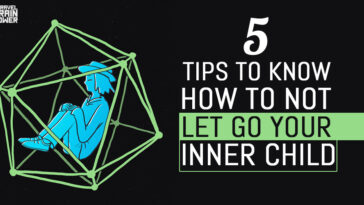5 Tips to Know How to Not Let Go Your Inner Child