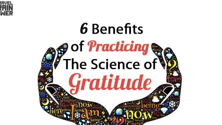 6 Benefits of Practicing The Science of Gratitude