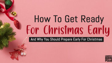 How To Prepare For Christmas And Why You Should Prepare Early For Christmas