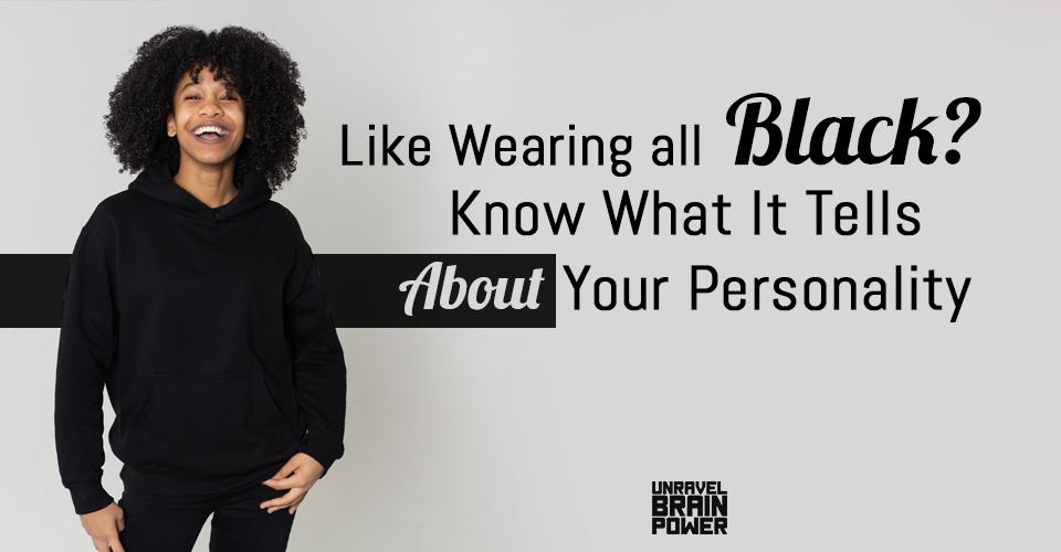 Like Wearing All Black