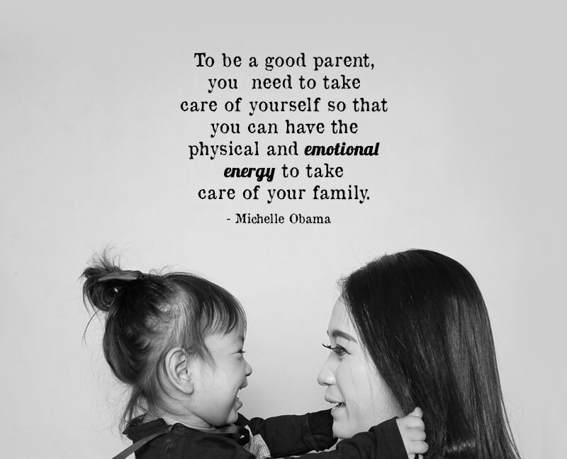To Be A Good Parent, You Need To Take Care Of Yourself