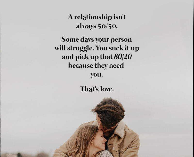 A Relationship Isn't Always 50/50