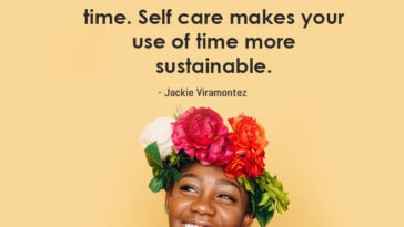 Self Care Is Not A Waste Of Time