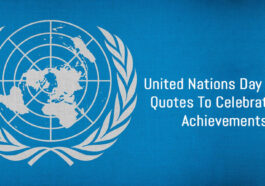 United Nations Day 2021 Quotes To Celebrate its Achievements
