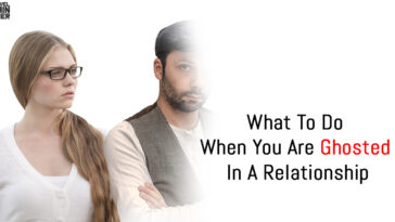 What To Do When You Are Ghosted In A Relationship